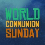 World Communion Sunday